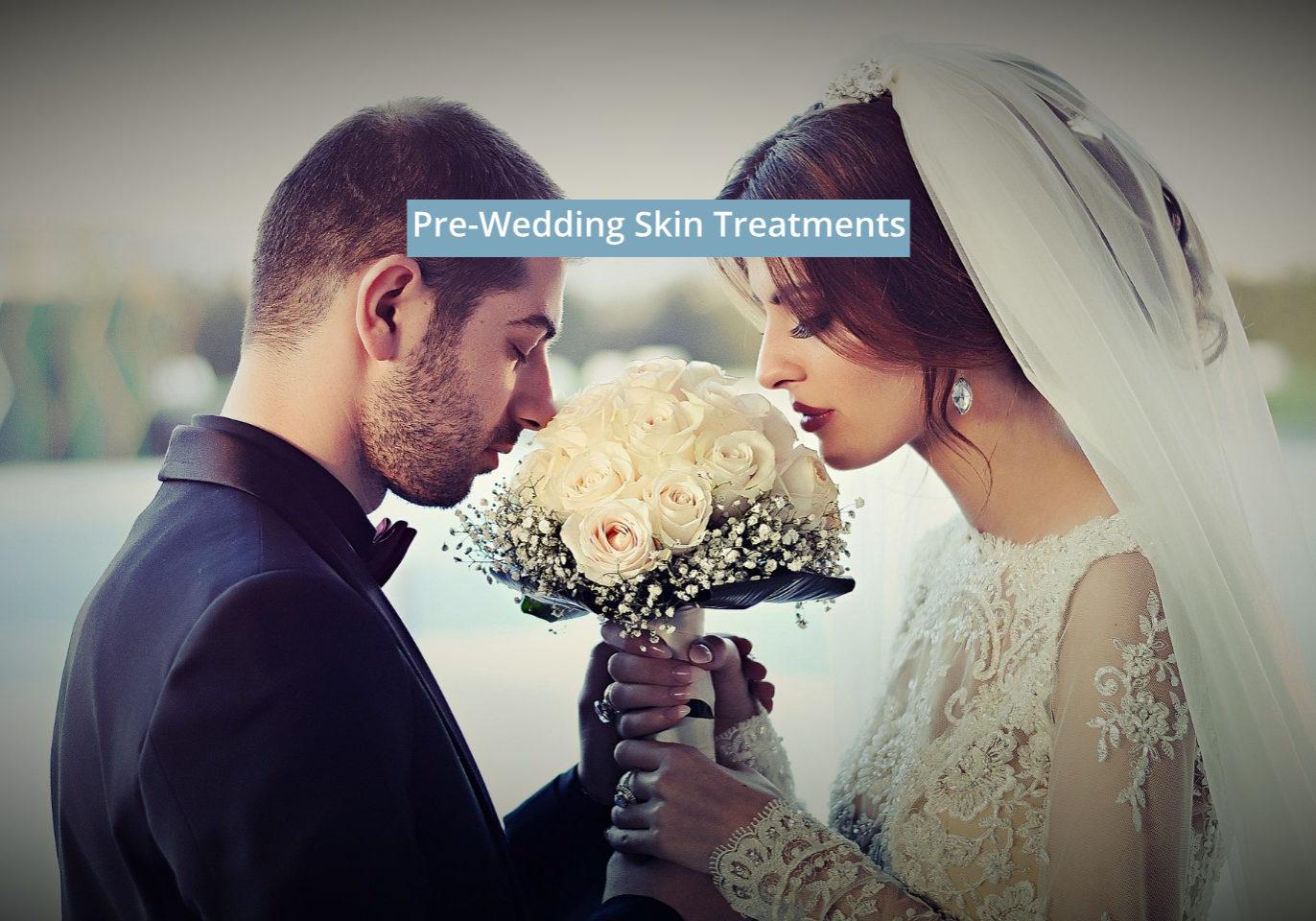 pre wedding skin treatment